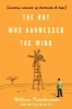 William Kamkwamba, BryanMealer, The Boy Who Harnessed the Wind
