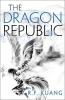<b>F. Kuang R.</b>,The Dragon Republic
