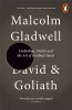 Gladwell, Malcolm, David and Goliath