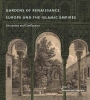 , Gardens of Renaissance Europe and the Islamic Empires