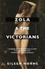 Horne, Eileen, Zola and the Victorians