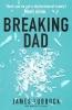 James Lubbock, Breaking Dad