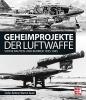 Kaule, Martin,   Büttner, Stefan, Geheimprojekte der Luftwaffe