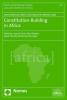 Constitution-Building in Africa, Edited by: Jaap de Visser, Nico Steytler, Derek Powell and Ebenezer Durojaye