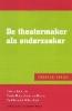 <b>Maaike Bleeker (red.)</b>,De theatermaker als onderzoeker