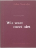 <b>Nelleke Noordervliet</b>,Wie weet meet niet