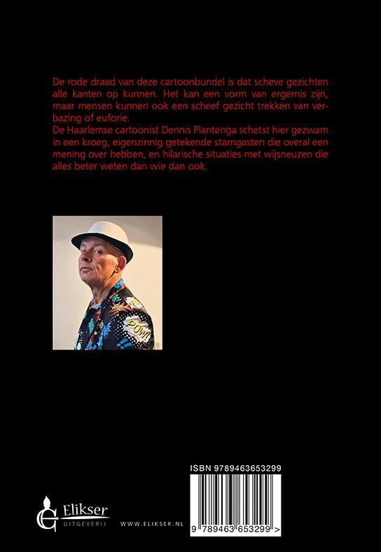 Dennis Plantenga,Scheve gezichten