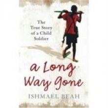 Ishmael Beah A Long Way Gone