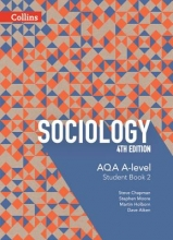 Steve Chapman,   Martin Holborn,   Stephen Moore,   Dave Aiken AQA A Level Sociology Student Book 2