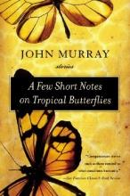 Murray, John A Few Short Notes on Tropical Butterflies