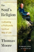 Moore, Thomas The Soul`s Religion
