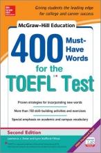 Zwier, Lawrence J.,   Stafford-Yilmaz, Lynn 400 Must-Have Words for the TOEFL