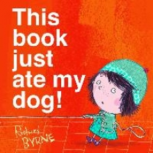 Byrne, Richard This Book Just Ate My Dog!