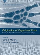 Gerd B. Muller,   Stuart A. Newman Origination of Organismal Form