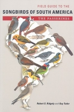 Ridgely, Robert S. Field Guide to the Songbirds of South America