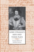 Manley, Lawrence Lord Strange`s Men and Their Plays