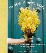 Alli Worthington The Year of Living Happy