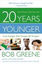 Bob Greene,   Harold Lancer,   Diane L. McKay,   Ronald L., M.D. Kotler 20 Years Younger