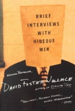 Wallace, David Foster Brief Interviews With Hideous Men