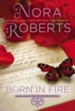 Roberts, Nora Born in Fire