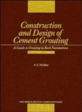 Houlsby, A. C. Construction and Design of Cement Grouting