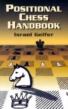 Gelfer, Israel Positional Chess Handbook