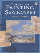 Smart, Borlase Techniques for Painting Seascapes
