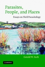 Gerald W. Esch Parasites, People, and Places