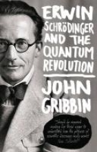 John Gribbin Erwin Schrodinger and the Quantum Revolution