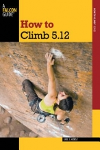 Horst, Eric How to Climb 5.12