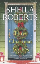 Roberts, Sheila Three Christmas Wishes
