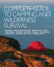 Sparano, Vin T. Complete Guide to Camping and Wilderness Survival