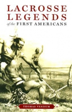 Vennum, Thomas Lacrosse Legends of the First Americans