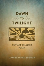 Epstein, Daniel Mark Dawn to Twilight