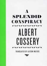 Cossery, Albert A Splendid Conspiracy