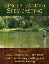 Gawesworth, Simon Single-Handed Spey Casting