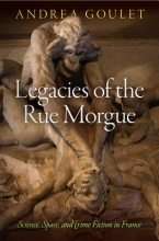 Goulet, Andrea Legacies of the Rue Morgue
