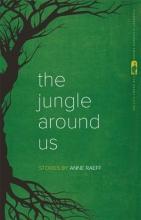 Raeff, Anne The Jungle Around Us