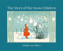 Olfers, Sibylle Von Story of the Snow Children