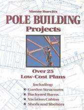 Burch, Monte Monte Burch`s Pole Building Projects