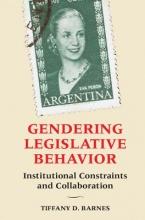 Barnes, Tiffany D. Gendering Legislative Behavior