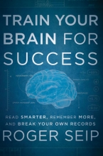 Seip, Roger Train Your Brain for Success
