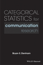Bryan E. Denham Categorical Statistics for Communication Research
