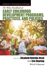 Elizabeth Votruba-Drzal,   Eric Dearing The Wiley Handbook of Early Childhood Development Programs, Practices, and Policies