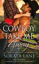 Lane, Soraya Cowboy Take Me Away