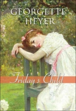 Heyer, Georgette Friday`s Child