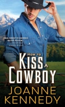 Kennedy, Joanne How to Kiss a Cowboy