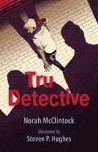 McClintock, Norah Tru Detective