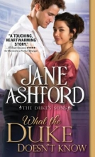 Ashford, Jane What the Duke Doesn`t Know