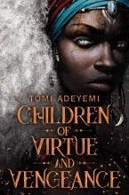 Tomi Adeyemi , Children of Virtue and Vengeance